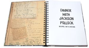 Dinner With Jackson Pollock_ Recipes, Art & Nature_top2