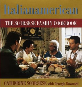 The Scorsese Family Cookbook by Catherine Scorsese, Georgia Downard (1996)
