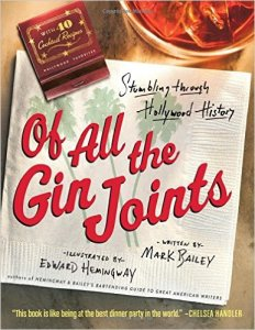 книга Марка Бейли-Of All the Gin Joints- Stumbling through Hollywood HistoryHardcover–2014