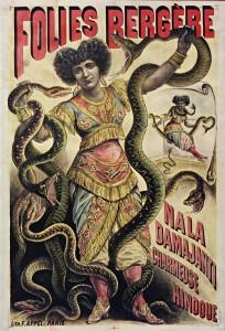 Афиша «Фоли-Бержер» 1871- Заклинательница змей Нала Дамажанти
